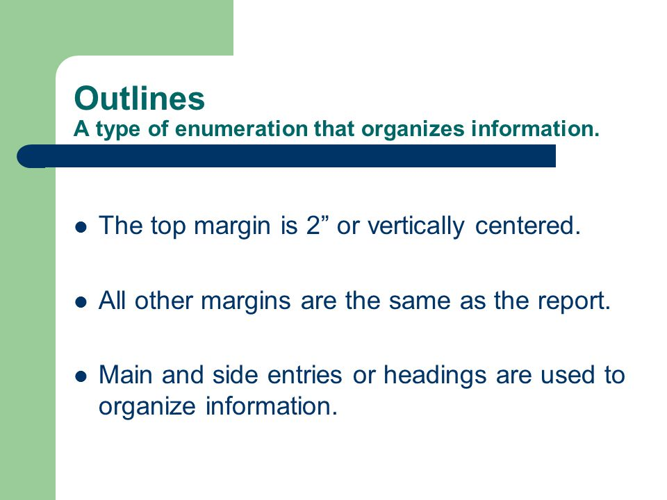Outlines A type of enumeration that organizes information.