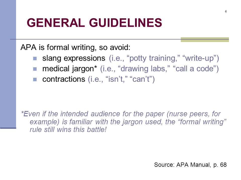 general guidelines apa is formal writing so avoid