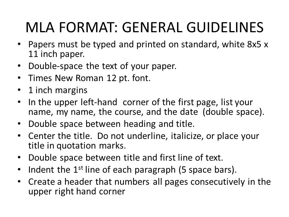 MLA FORMAT: GENERAL GUIDELINES