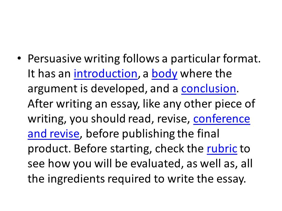 Persuasive writing follows a particular format