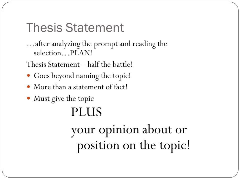 your opinion about or position on the topic!