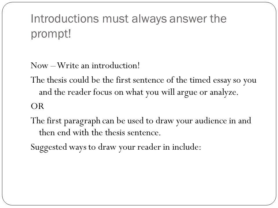 Introductions must always answer the prompt!