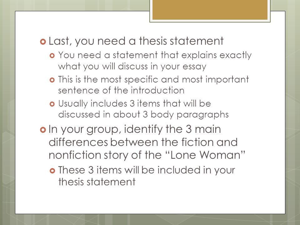 Last, you need a thesis statement