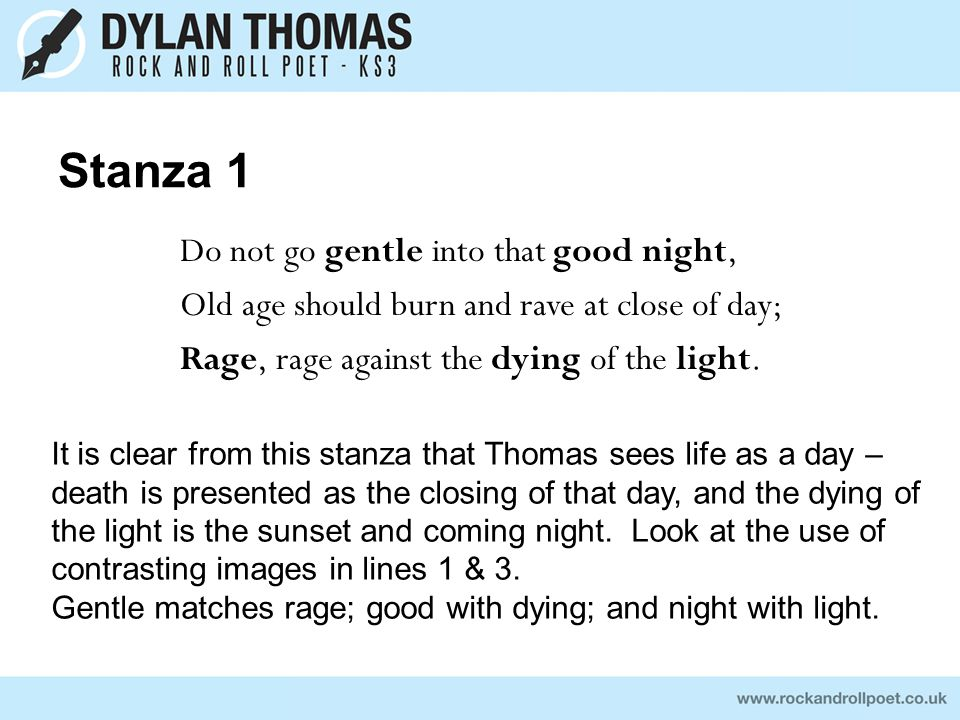 discuss symbolism of death in dont go gentle into the good night essay Do not go gentle into that good night 801 this is a poem about the joy and sadness that comes with the flash of burning life soon blown out with nothing more then a sigh.
