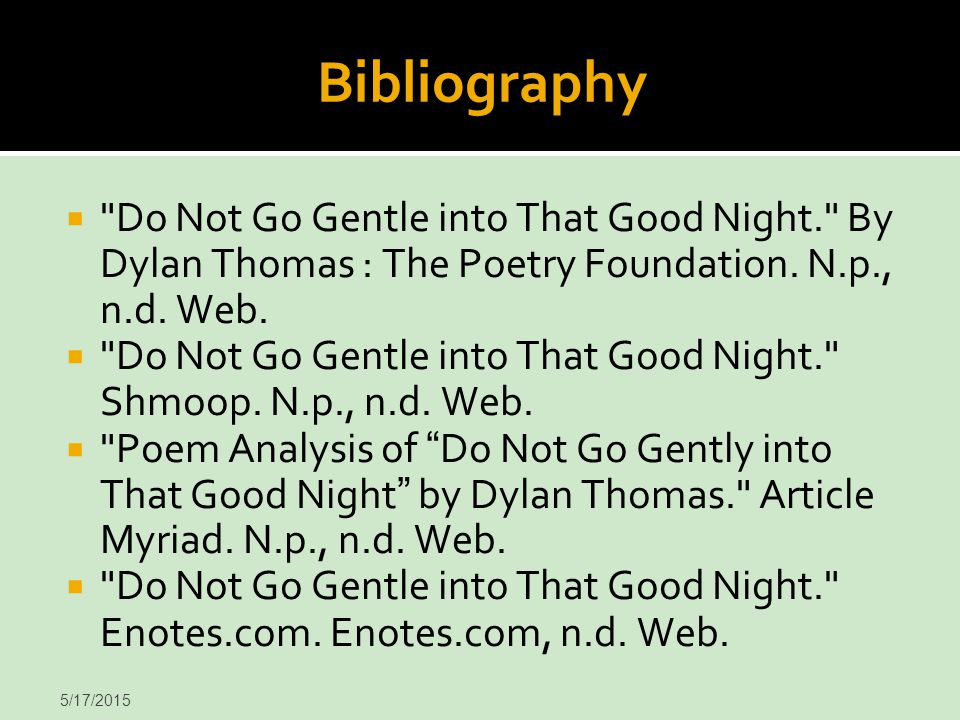 bibliography do not go gentle into that good night by dylan thomas the poetry
