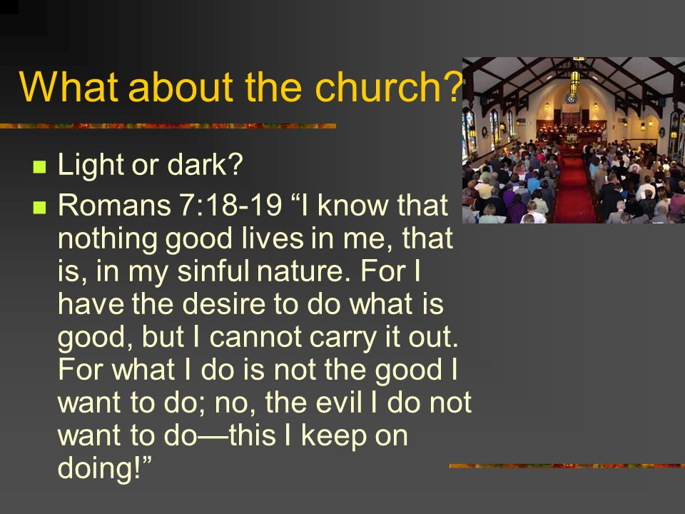 What about the church Light or dark