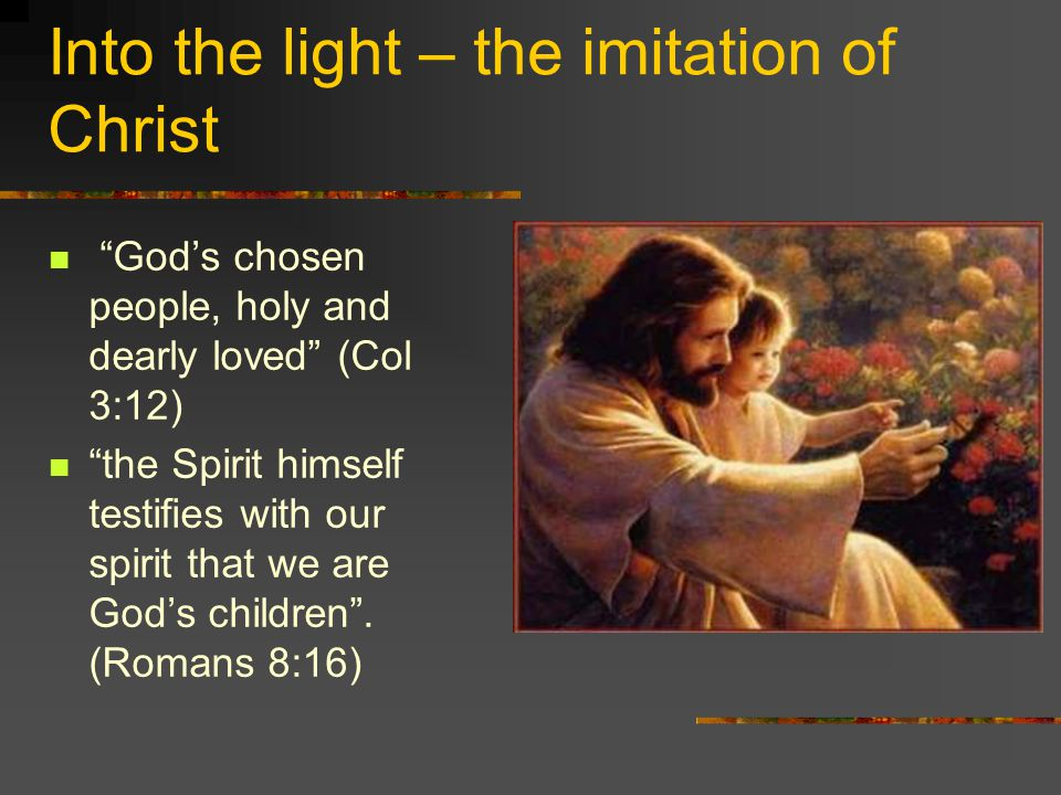 Into the light – the imitation of Christ