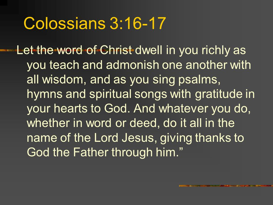 Colossians 3:16-17