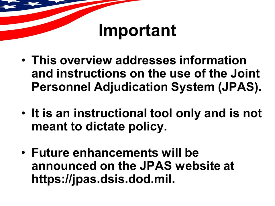 Important This Overview Addresses Information And Instructions On The Use  Of The Joint Personnel Adjudication System