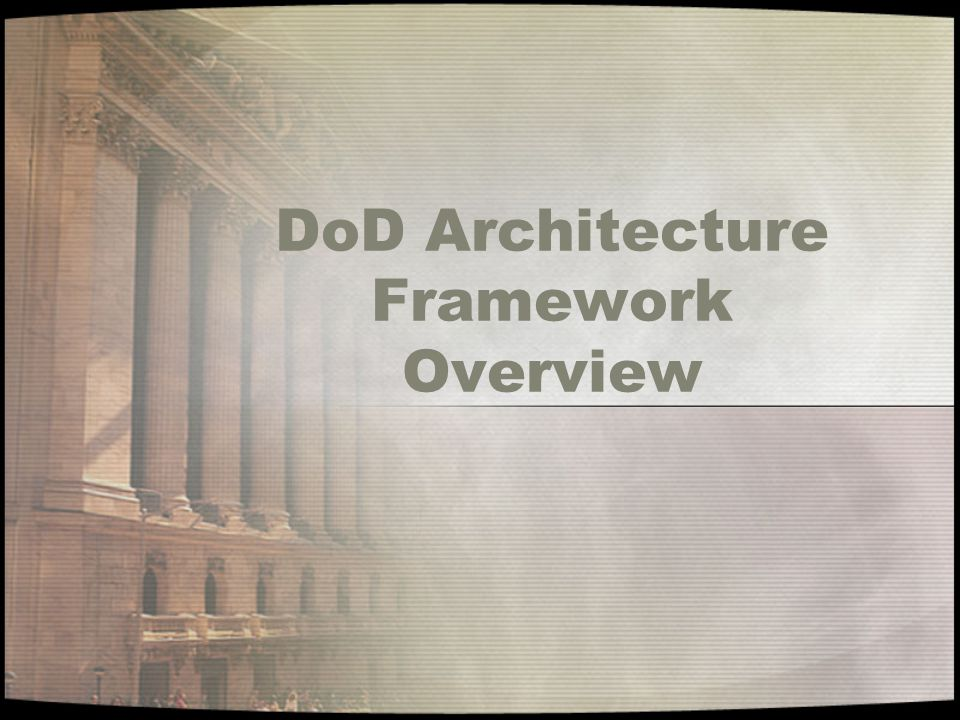 DoD Architecture Framework Overview