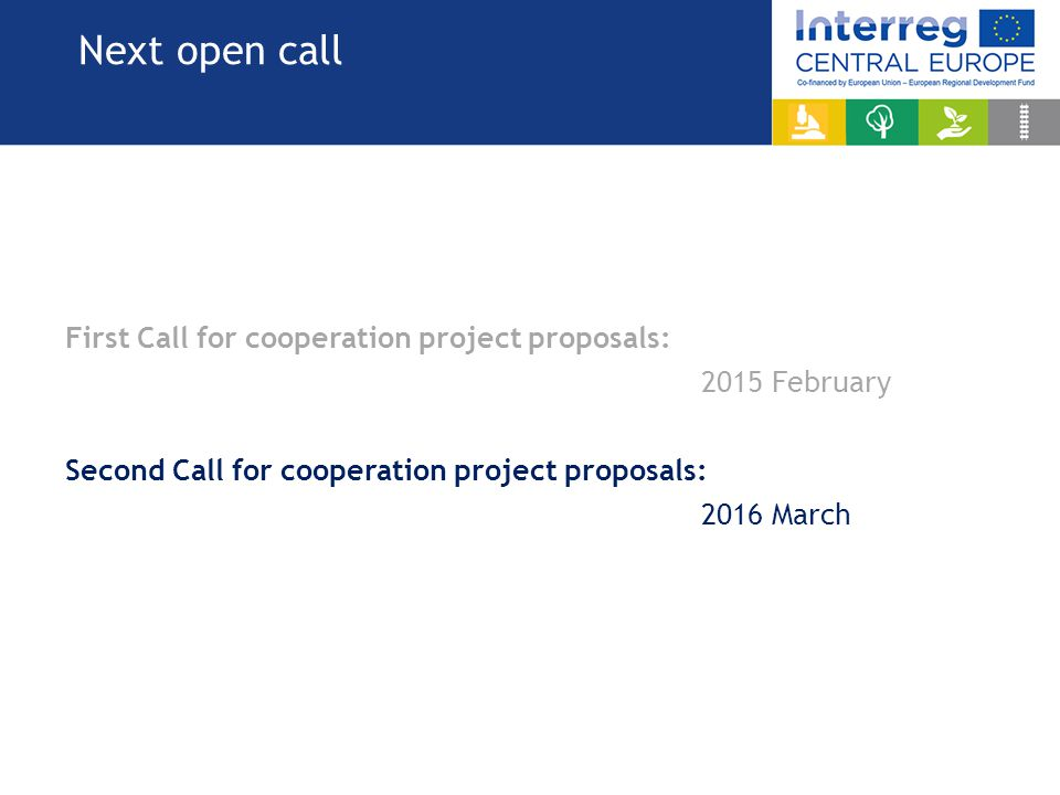 Next open call First Call for cooperation project proposals: