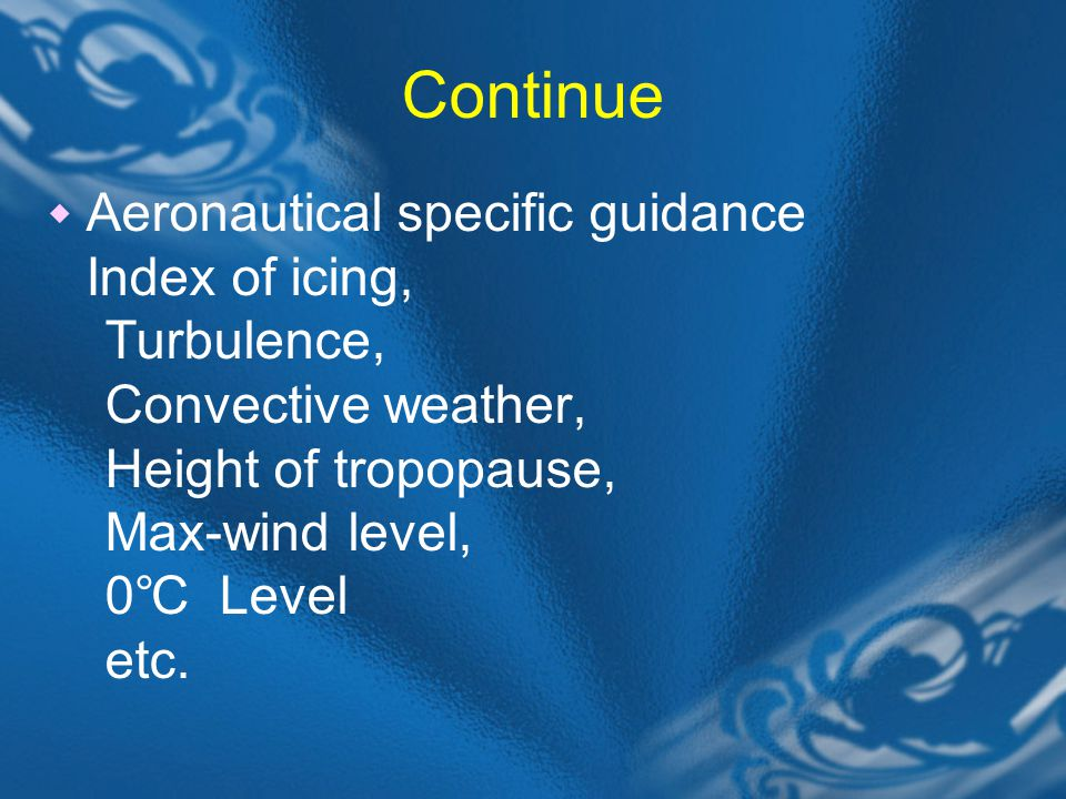 Continue Aeronautical specific guidance Index of icing, Turbulence,