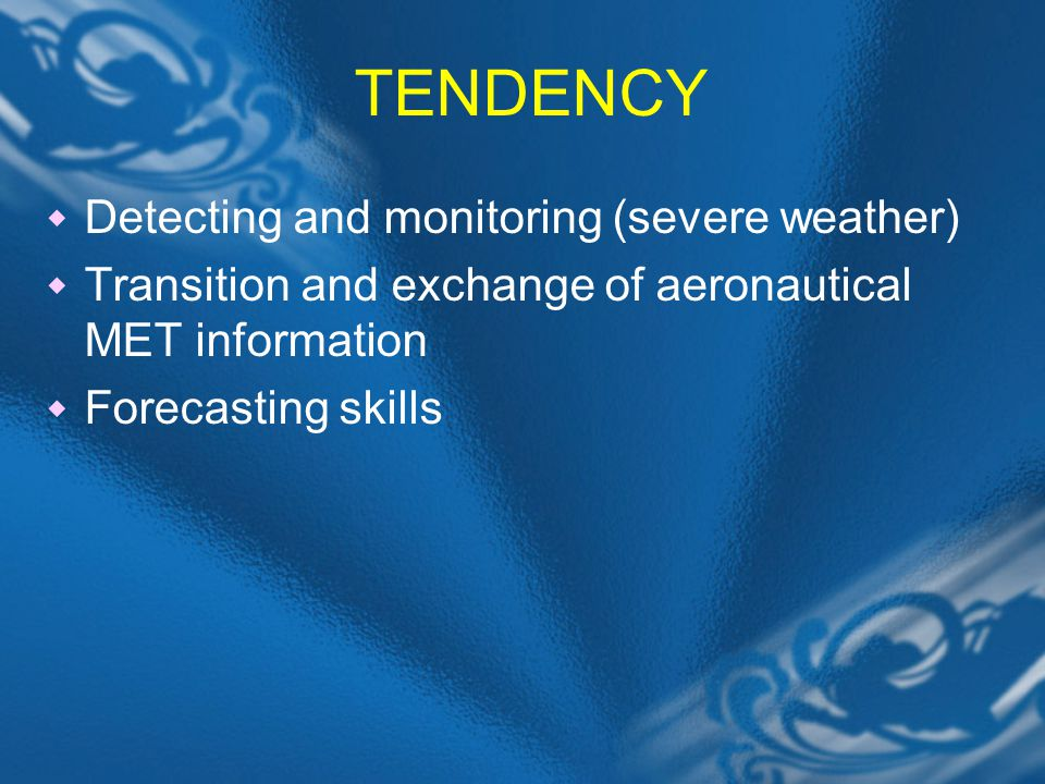 TENDENCY Detecting and monitoring (severe weather)