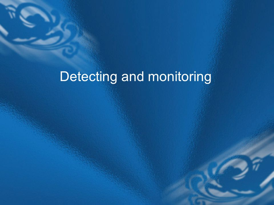 Detecting and monitoring