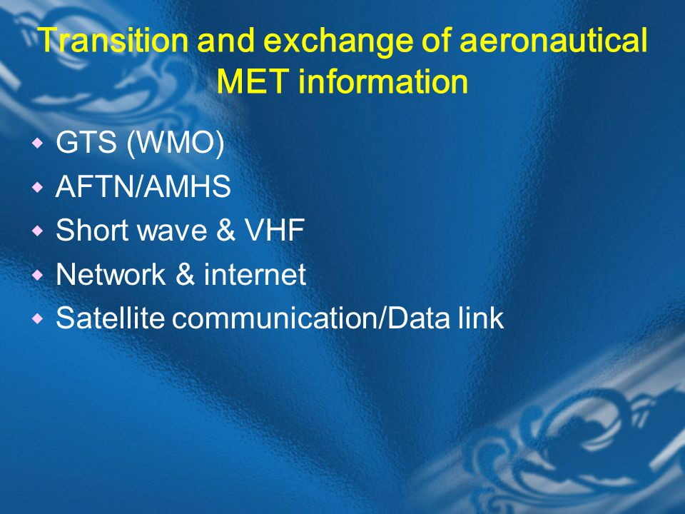 Transition and exchange of aeronautical MET information