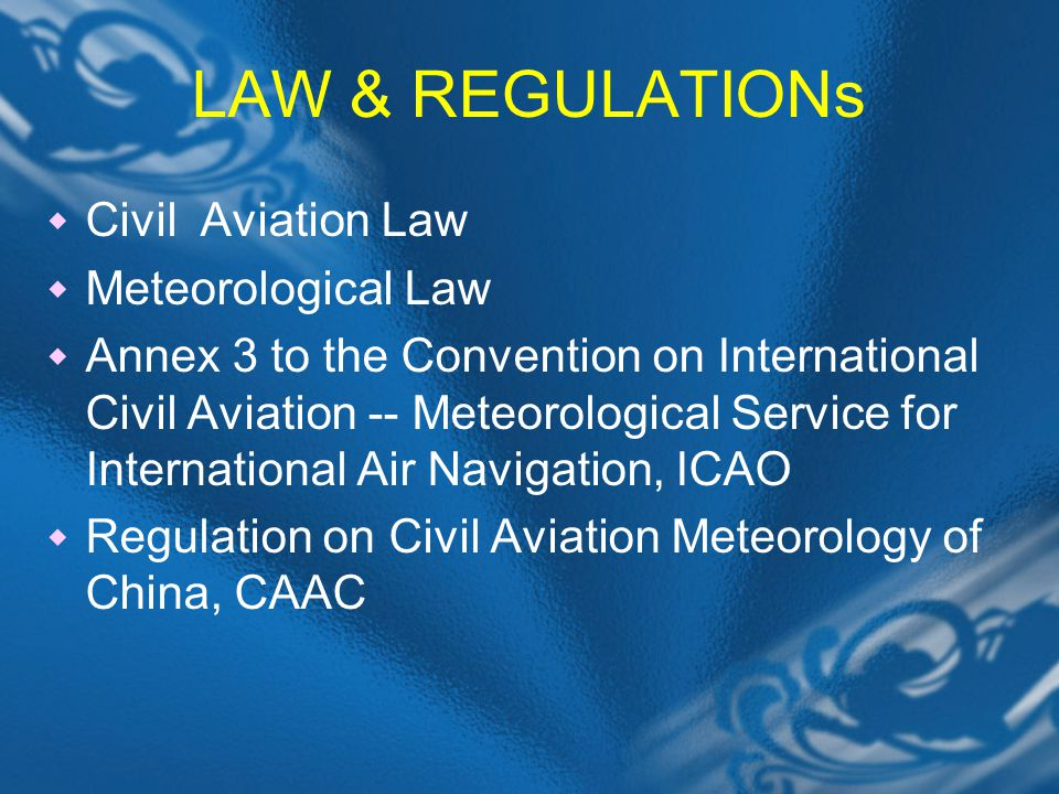 LAW & REGULATIONs Civil Aviation Law Meteorological Law