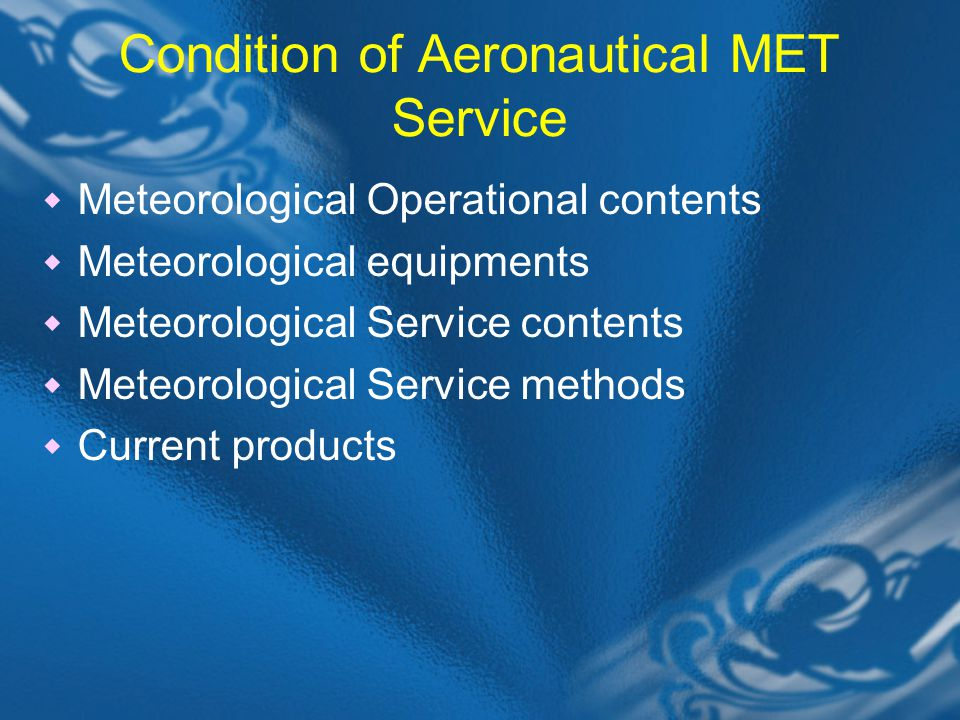 Condition of Aeronautical MET Service