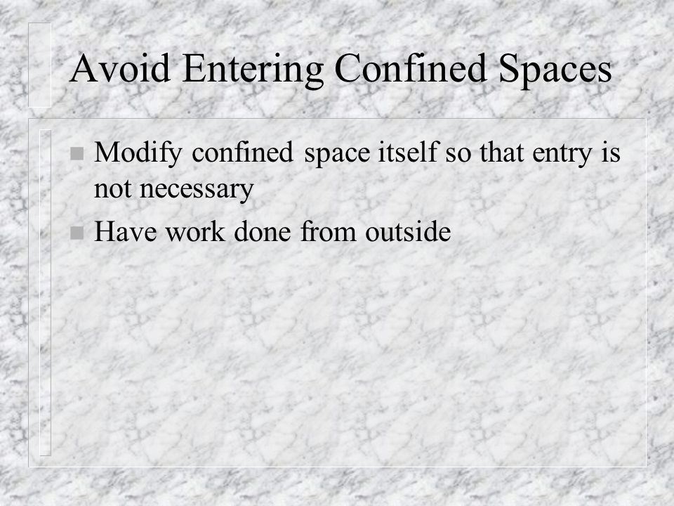 Avoid Entering Confined Spaces