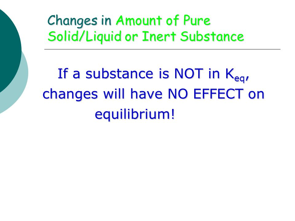 Changes in Amount of Pure Solid/Liquid or Inert Substance