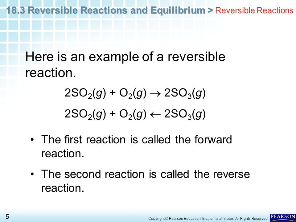 Here is an example of a reversible reaction.
