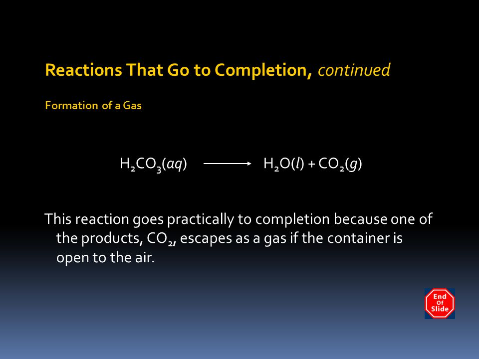 Reactions That Go to Completion, continued
