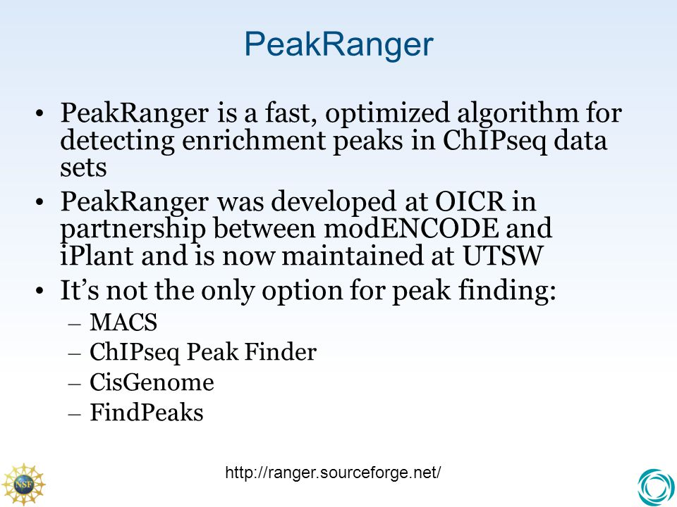 PeakRanger PeakRanger is a fast, optimized algorithm for detecting enrichment peaks in ChIPseq data sets.