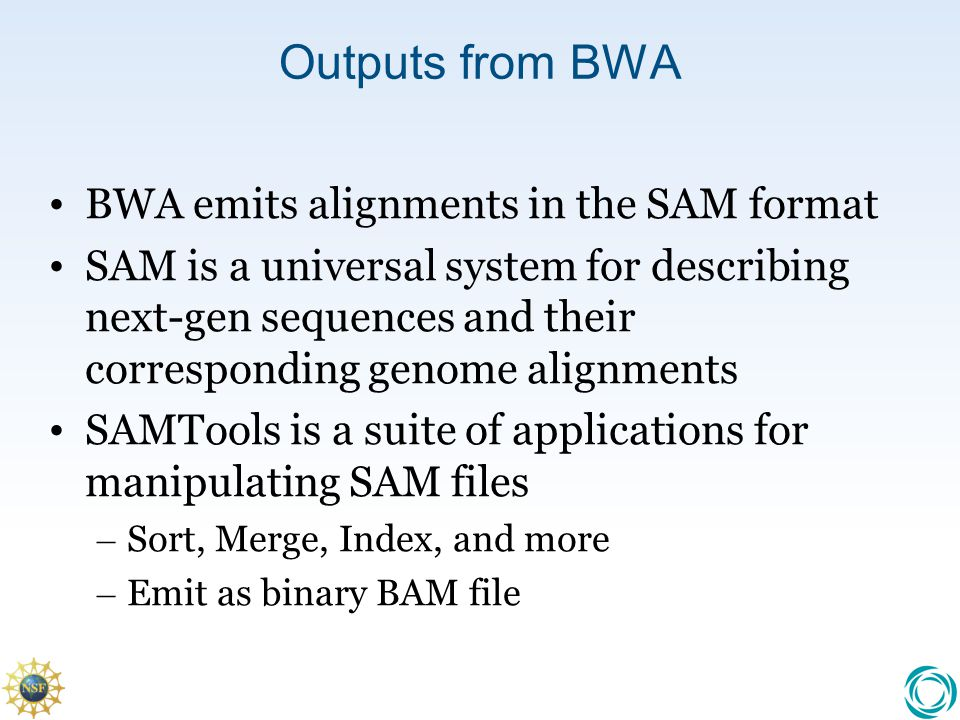 Outputs from BWA BWA emits alignments in the SAM format