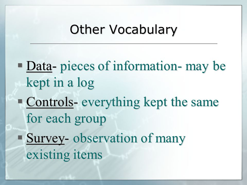 Data- pieces of information- may be kept in a log