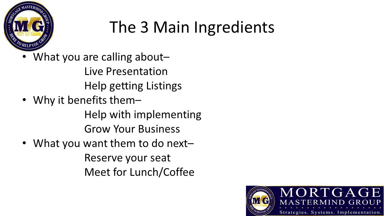The 3 Main Ingredients What you are calling about– Live Presentation
