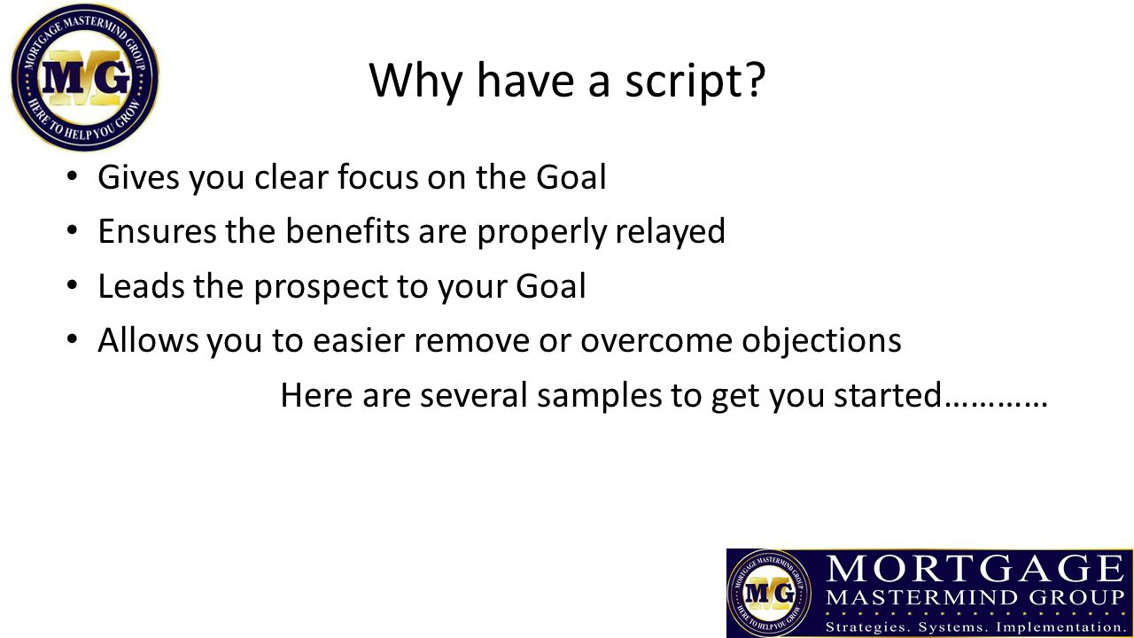 Why have a script Gives you clear focus on the Goal