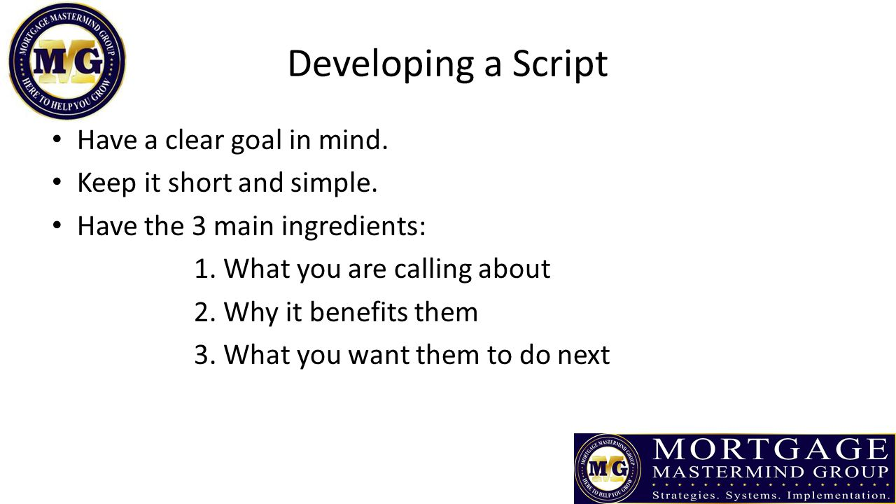 Developing a Script Have a clear goal in mind.