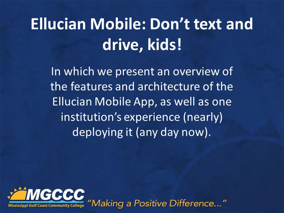 Ellucian Mobile: Don't text and drive, kids!