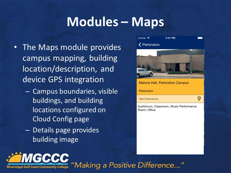 Modules – Maps The Maps module provides campus mapping, building location/description, and device GPS integration.