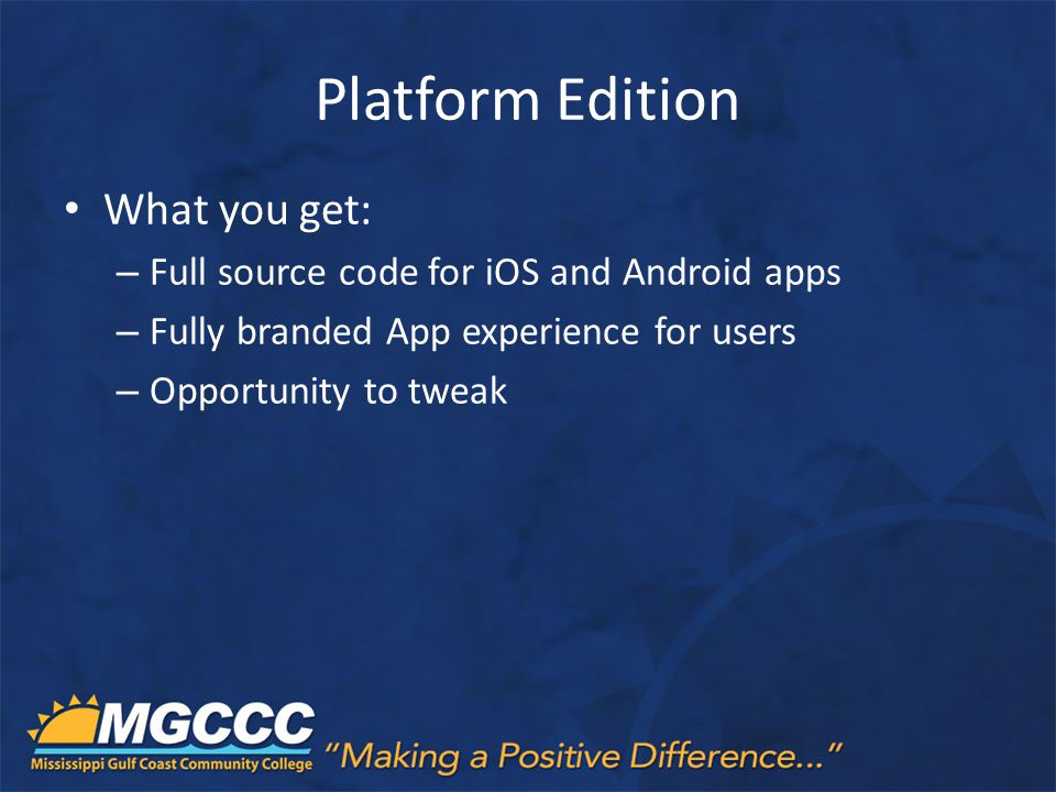 Platform Edition What you get: