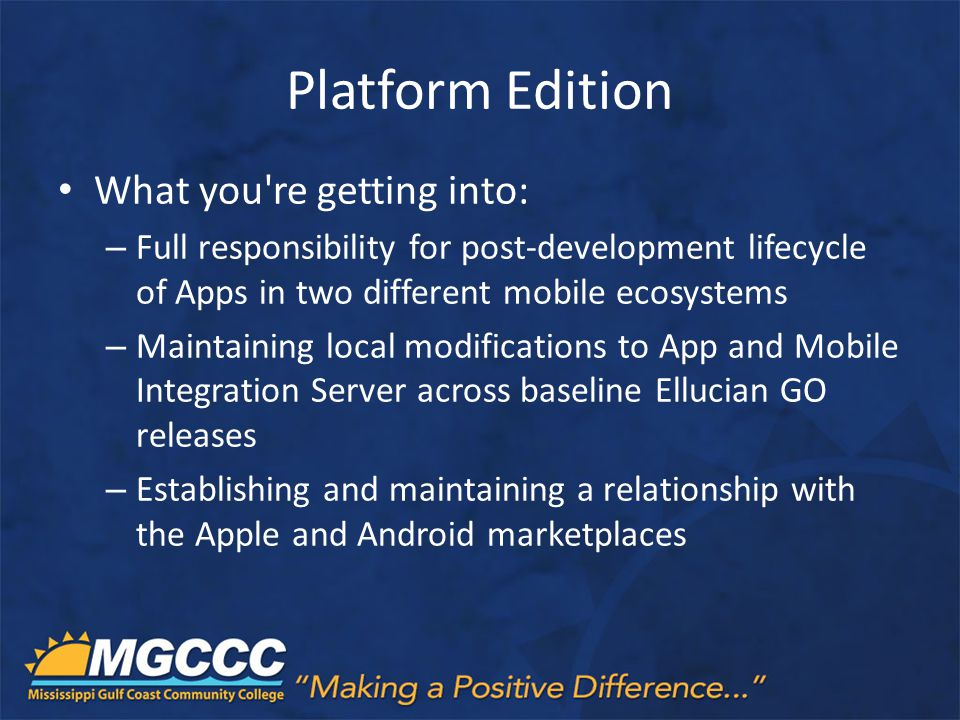 Platform Edition What you re getting into: