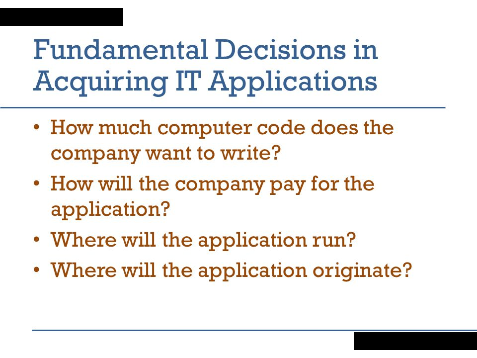 Fundamental Decisions in Acquiring IT Applications