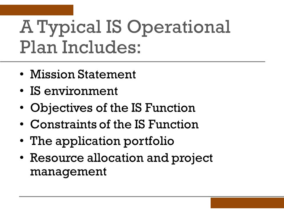 A Typical IS Operational Plan Includes: