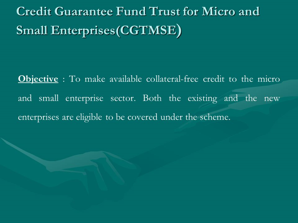 Credit guarantee fund trust for micro and small enterprises (cgtmse) ….