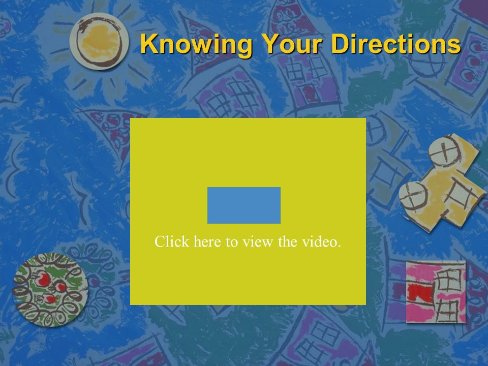 Knowing Your Directions