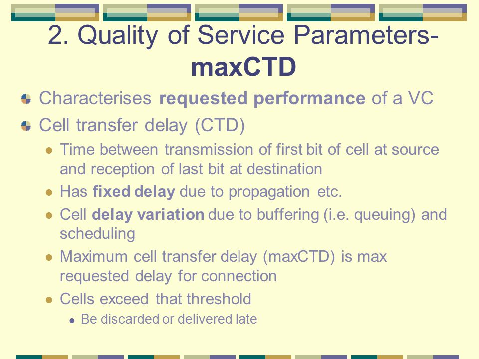 2. Quality of Service Parameters- maxCTD