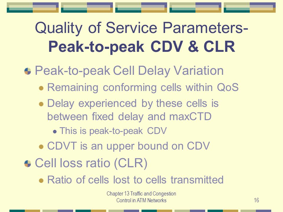 Quality of Service Parameters- Peak-to-peak CDV & CLR