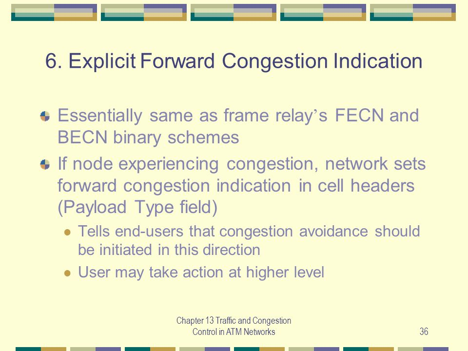 6. Explicit Forward Congestion Indication