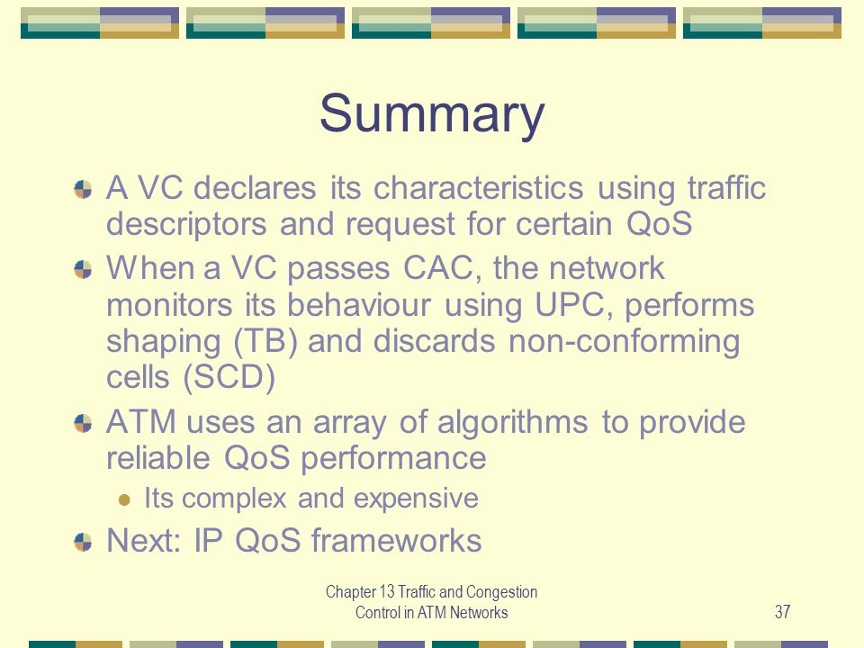 Chapter 13 Traffic and Congestion Control in ATM Networks