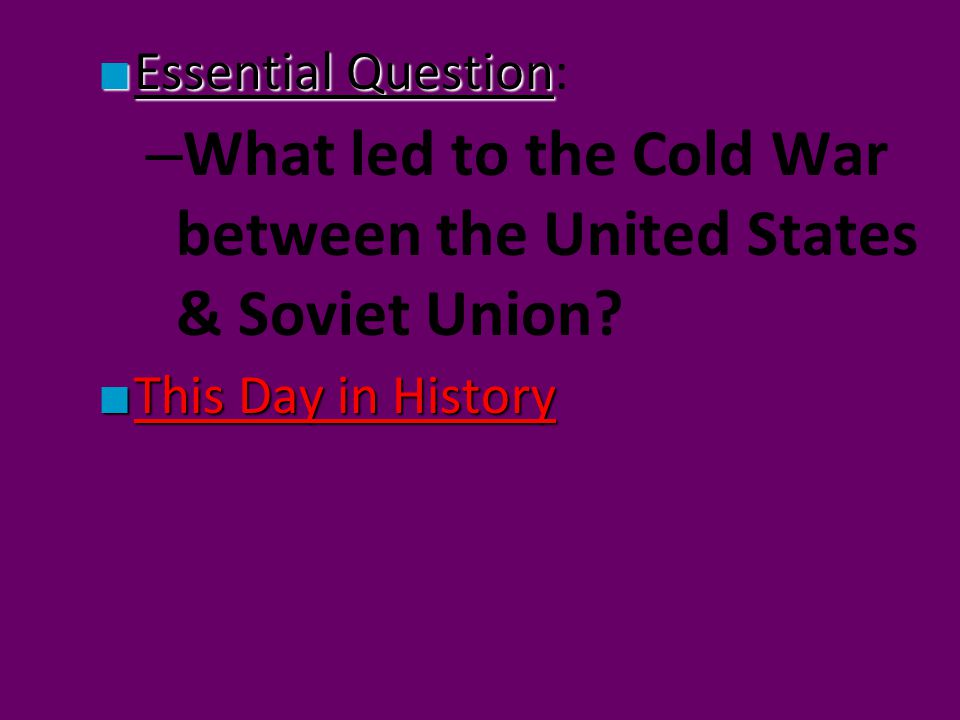 What led to the Cold War between the United States & Soviet Union