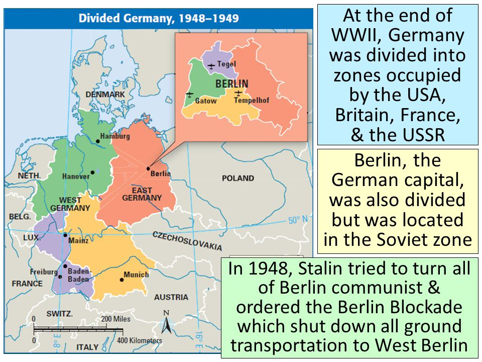 At the end of WWII, Germany was divided into zones occupied by the USA, Britain, France, & the USSR