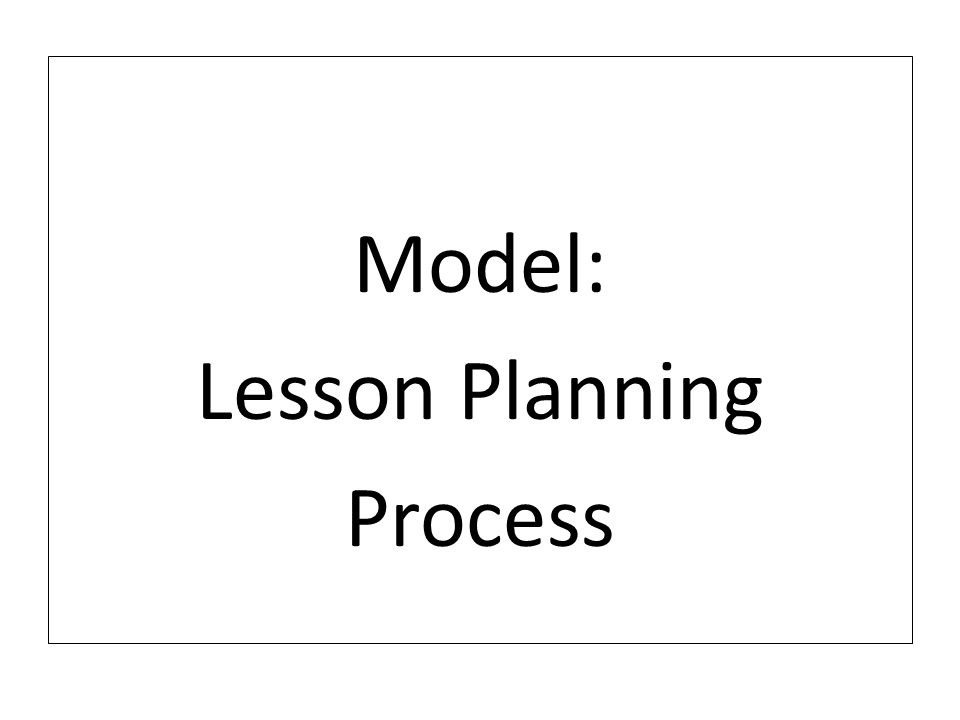 Model: Lesson Planning Process