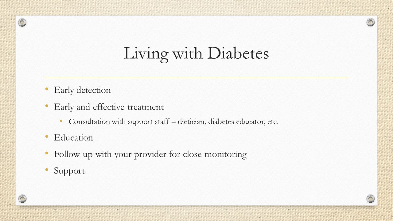 Living with Diabetes Early detection Early and effective treatment