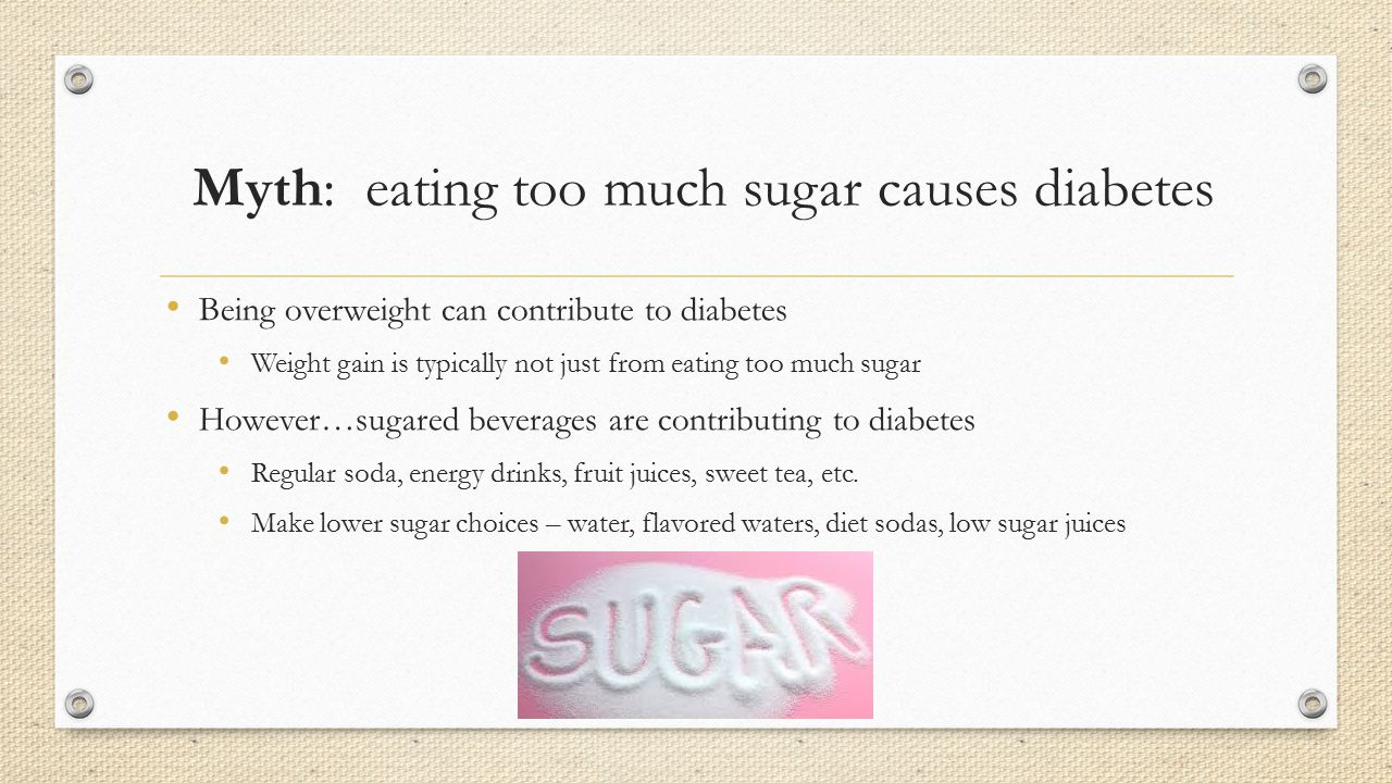 Myth: eating too much sugar causes diabetes