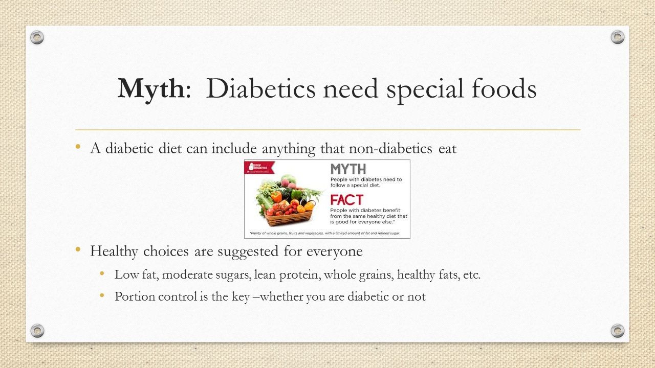 Myth: Diabetics need special foods