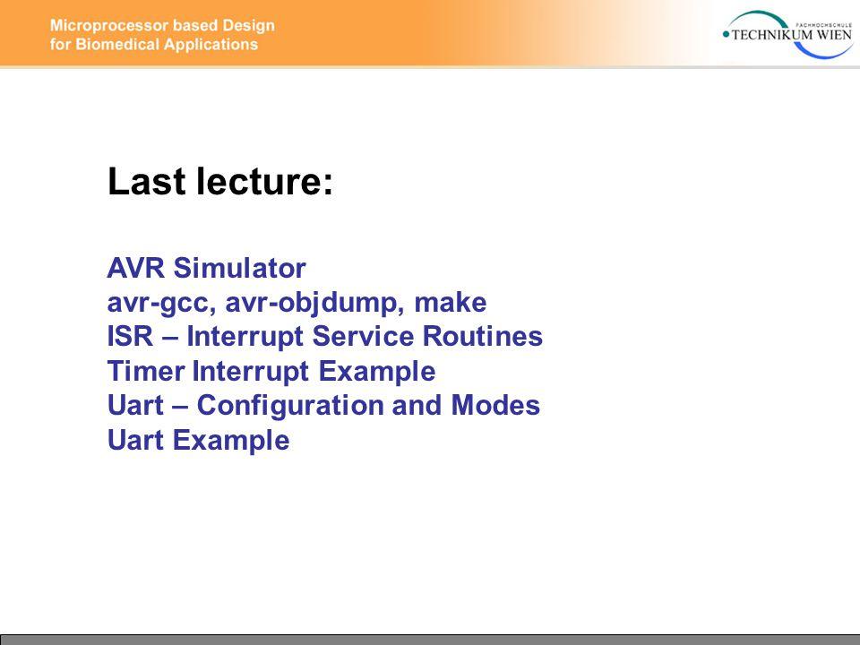 Ppt last lecture: avr simulator avr-gcc, avr-objdump, make isr.